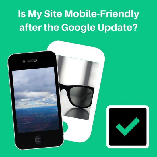 Is My Site Mobile-Friendly after the
